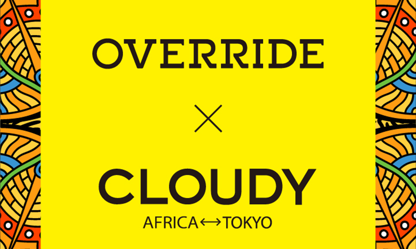 OVERRIDE × CLOUDY コラボヘッドウェア発売&POP-UP STORE開催!